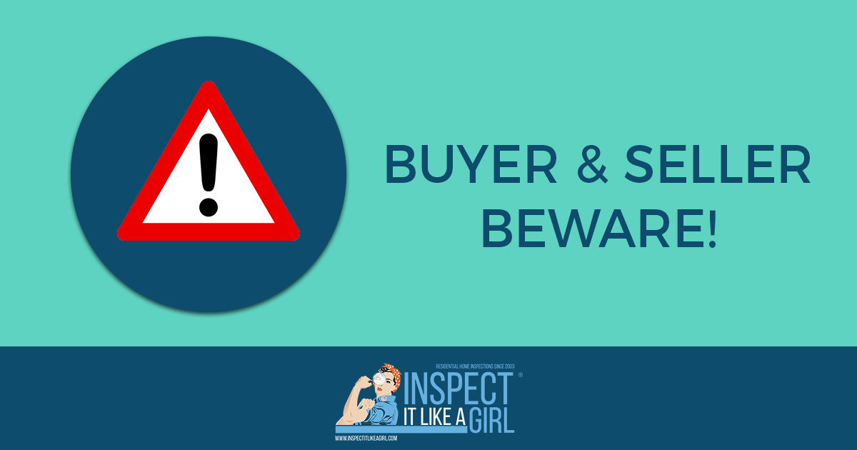 Buyers and Sellers Beware! Inspect It Like A Girl Blog